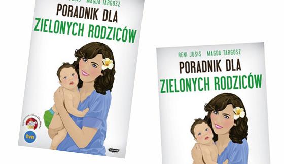 recenzje > Poradnik dla zielonych rodziców   naturalne i ekologiczne rodzicielstwo