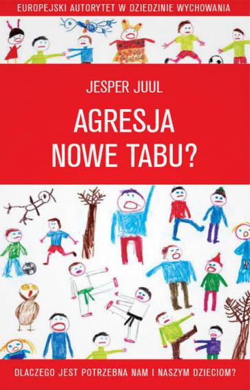 Agresja nowe tabu Jasper Juul dziecisawazne