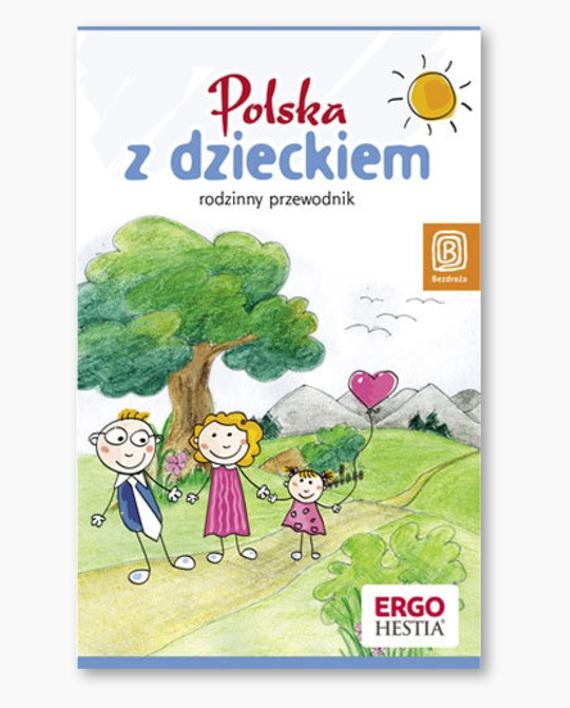 polska-z-dzieckiem-rodzinny-przewodnik-b-iext7850690